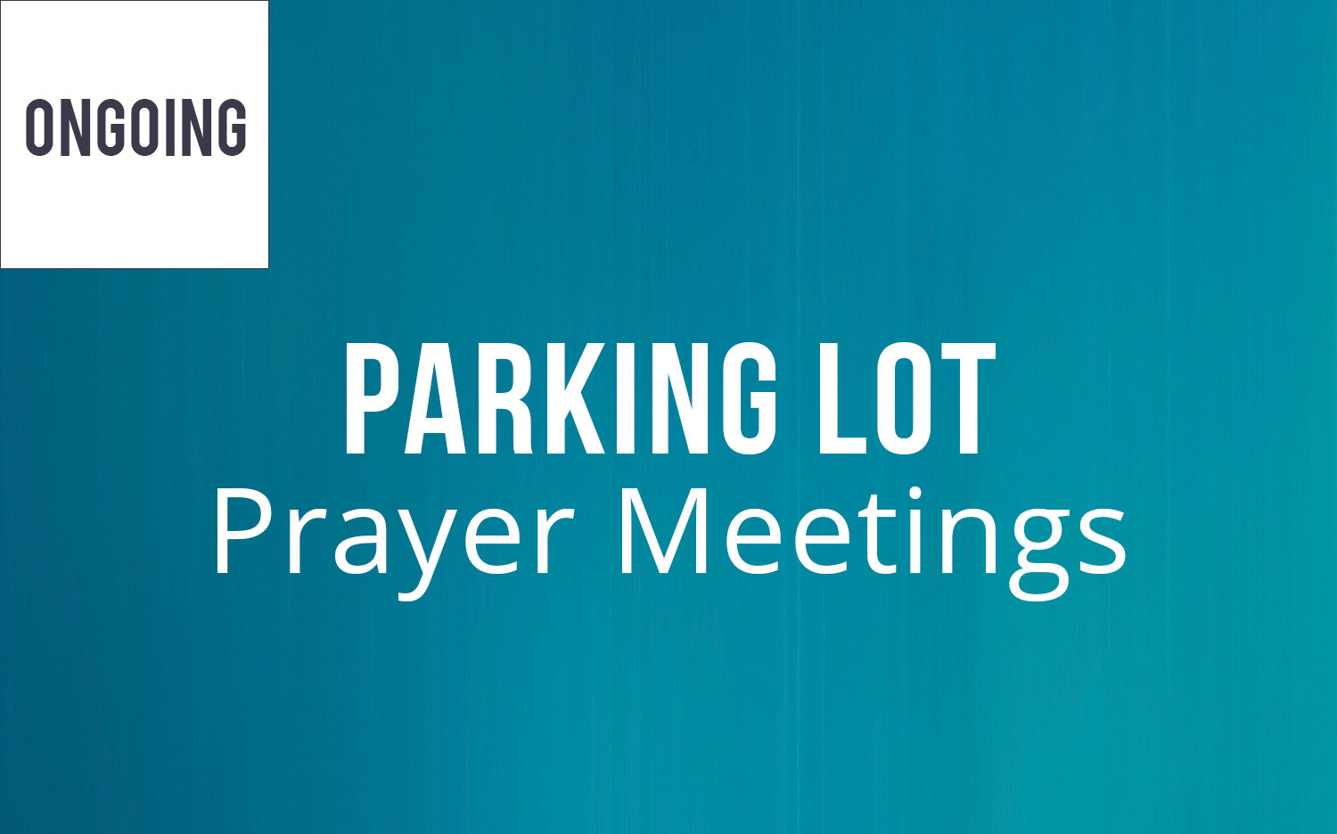 Parking Lot Prayer Meeting